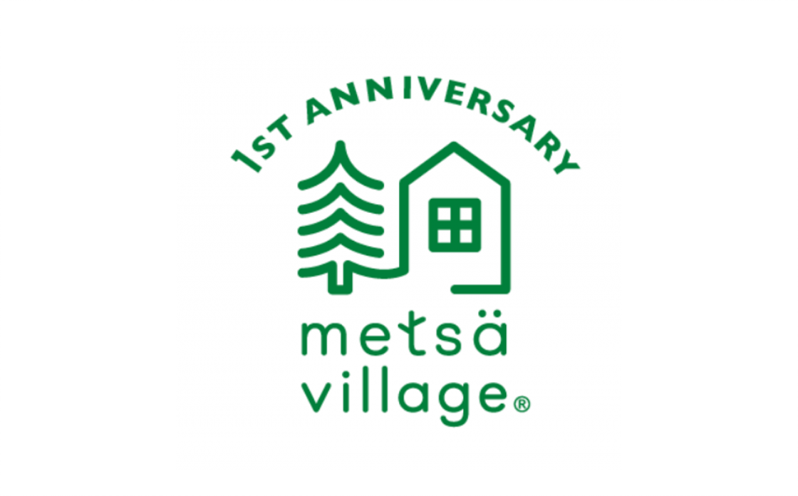 The metsä village is one year old. 1